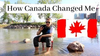 How Canada Changed Me | Life in Canada