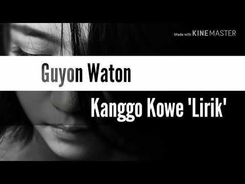 """Guyon Waton - Kanggo Kowe """"Lirik"""""""