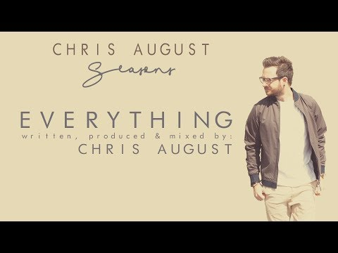 Chris August - Everything (Official Lyric Video)