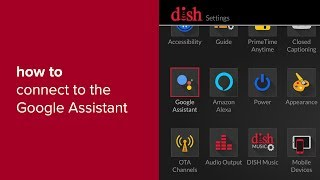 How to Connect Your DISH Receiver to the Google Assistant