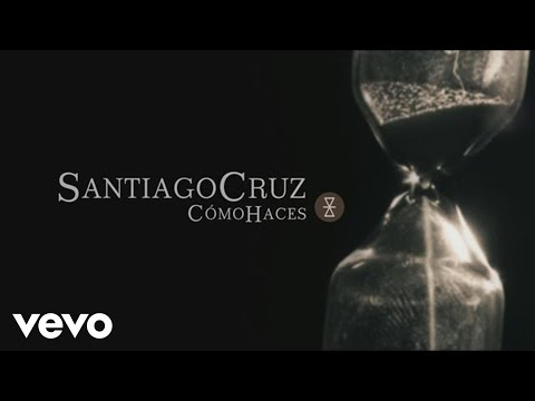 Santiago Cruz - Cómo Haces (Lyric Video)