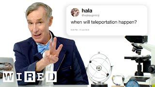 Bill Nye Answers Science Questions From Twitter - Part 3 | Tech Support | WIRED