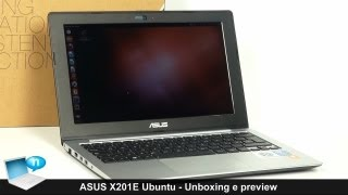 ASUS X201E (ASUS F201E) Ubuntu - Unboxing e preview (Eng subs)
