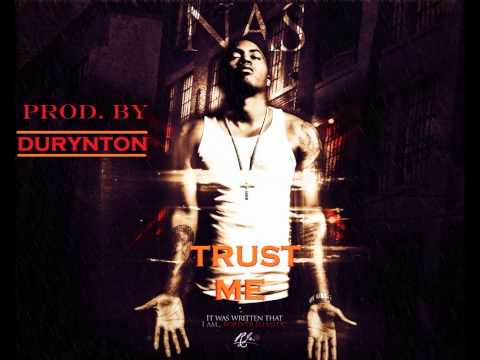Nas - Trust Me (Prod. By Durynton) - 2012 -
