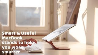 Smart & Useful MacBook stands to help you work smarter