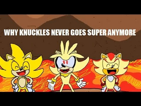 Why Knuckles Never Goes Super Anymore