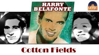 Watch Harry Belafonte Cotton Fields video