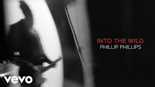 Download lagu Phillip Phillips - Into The Wild (Audio) gratis