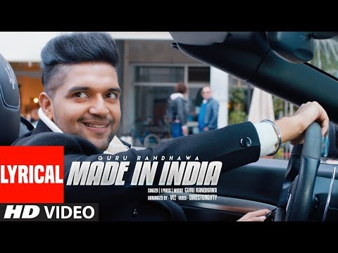 MADE IN INDIA Lyrical Video | Guru Randhawa | Bhushan Kumar | DirectorGifty | Elnaaz Norouzi | Vee