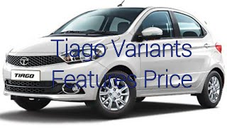 Tata Tiago All Variants with price & features
