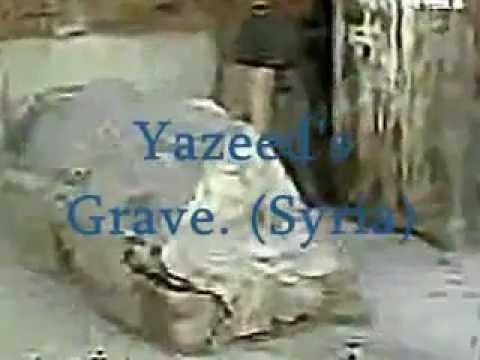 Yazid Karbala grave of yazid ...
