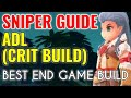 ADL SNIPER BUILD GUIDE! CRIT TYPE TO THE MAX