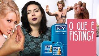 O que é fisting e como fazer? | Sex is a Pill