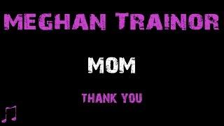download lagu Meghan Trainor - Mom Ft. Kelli Trainor   gratis