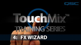 QSC TouchMix Training: 04 FX Wizard (English)