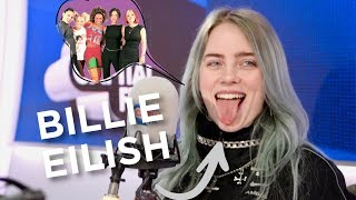 Billie Eilish Didn't Know The Spice Girls Were Real 😵 | FULL INTERVIEW