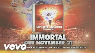 Michael Jackson - Immortal EPK