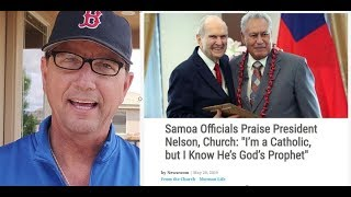 News! Roman Catholic Samoa Official Claims Mormon Russell M. Nelson is God's Prophet!