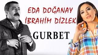 İbrahim Dizlek -Eda Doğanay -Gurbet