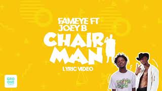 Fameye chairman ft Joey B (Lyrics video )