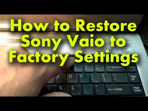 How to Simply Restore a Sony Vaio Laptop to Factory Settings