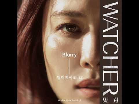 Download  엘리케이 Elli K -  Blurry 왓쳐 / WATCHER OST Part 3 Gratis, download lagu terbaru