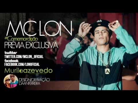 Mc Lon - Comemorao - Exclusiva - Musica Nova  ' Lanamento Oficial 2013