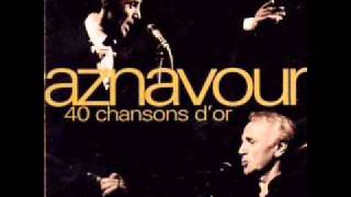 Watch Charles Aznavour Il Te Suffisait Que Je Taime video