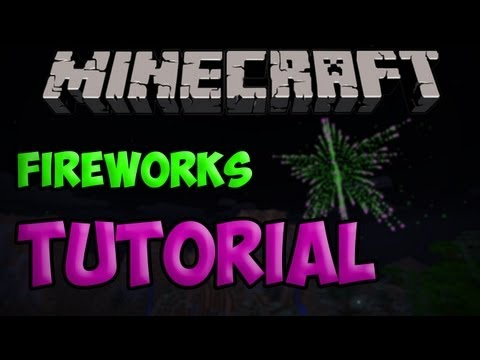 Minecraft Tutorial: How To Make Custom Fireworks   1.4.7 & 1.5