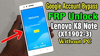Lenovo K8 Note (XT1902-3) FRP Unlock or Google Account Bypass || Android 8.1.1 | 9.0