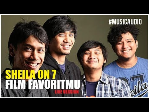 FILM FAVORITMU   SHEILA ON 7  NEW SONG