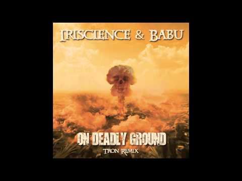 Iriscience & Babu - On Deadly Ground (Tron Remix)