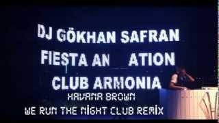 Dj Gökhan SAFRAN ft Havana Brown We Run The Night Club Remix