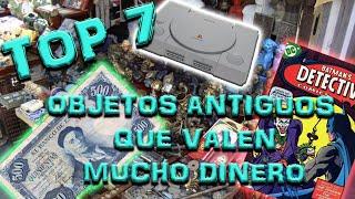 OBJETOS ANTIGUOS QUE HOY VALEN MUCHO DINERO || TOP 7