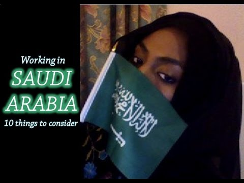 Thinking of WORKING In SAUDI ARABIA? 10 Things To Consider.