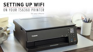 How to connect your Canon PIXMA Home TS6360 or TS6365 to your IOS iPhone or iPad device via wi-fi