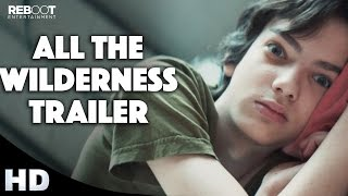 All The Wilderness Official Trailer #1 (2015) Danny DeVito, Isabelle Fuhrman Movie HD
