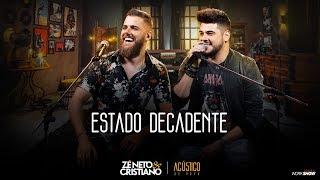 Zé Neto e Cristiano - ESTADO DECADENTE - EP Acústico De Novo
