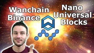 Wanchain Review 1.0 | Nano Universal Blocks | $10 $WAN Soon? | $NANO Leger Support?