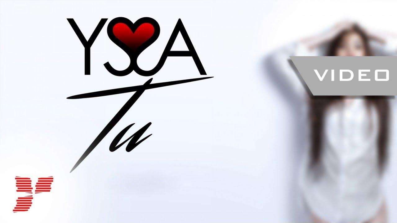 Yssa - Tu     Video