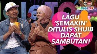 Download Lagu Lagu 'Semakin' ditulis Shuib dapat sambutan! | Shuib & Siti Sarah | MeleTOP Gratis STAFABAND