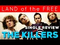 "SINGLE REVIEW: The Killers ""Land Of The Free"""