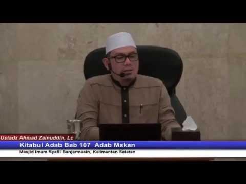 Adab Makan Dan Minum Bab 107  - Ustadz Ahmad Zainuddin, Lc