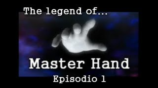 SSB The Legend Of Master Hand ep1