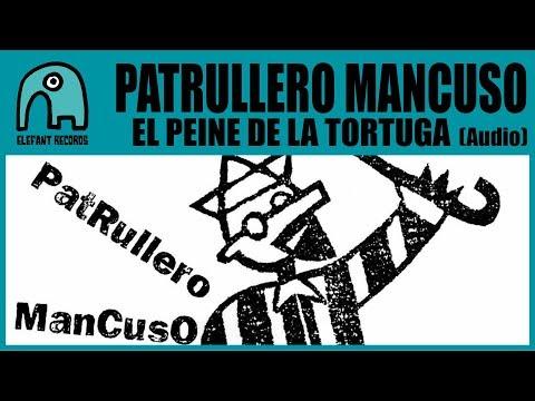 PATRULLERO MANCUSO - El Peine De La Tortuga [Audio]