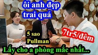 Hai lúa giả giàu vào khách sạn 5 sao Pullman sang chảnh đặt phòng mắc nhất và cái kết bất ngờ