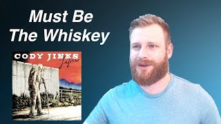 Download Lagu Cody Jinks - Must Be The Whiskey | Reaction Gratis STAFABAND