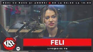 Feli e live la KissFM -  Râzi cu Rusu și Andrei - Muzica Noua - Video
