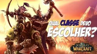 Warcraft para iniciantes - Qual CLASSE voce deve ESCOLHER? PT-BR