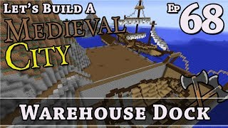 How To Build A Medieval City :: E68 :: Warehouse Dock :: Minecraft :: Z One N Only